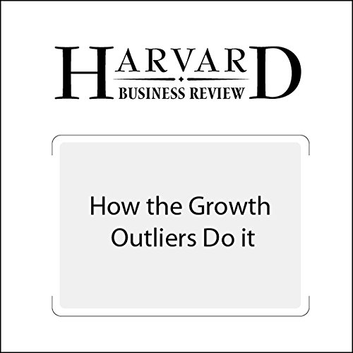 How the Growth Outliers Do It (Harvard Business Review) cover art