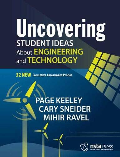Compare Textbook Prices for Uncovering Student Ideas About Engineering and Technology: 32 New Formative Assessment Probes - PB455X  ISBN 9781681403113 by Page Keeley,Cary Sneider,Mihir Ravel