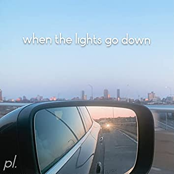 When The Lights Go Down