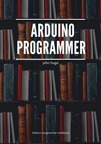 Arduino programmer notebook (English Edition)