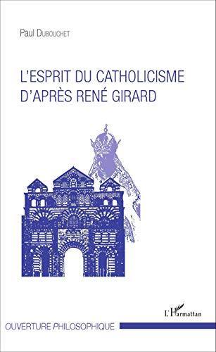 L'esprit du catholicisme d'après René Girard