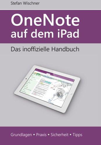 OneNote auf dem iPad: Das inoffizielle Handbuch