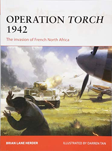 Operation Torch 1942: The invasion of French North Africa (Campaign, Band 312)