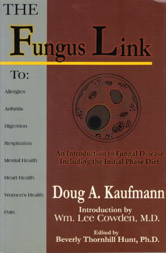 The Fungus Link : An Introduction to Fungal Disease Including the Initial Phase Diet