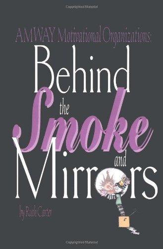 Amway Motivational Organizations: Behind the Smoke and Mirrors