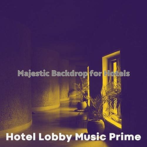 Hotel Lobby Music Prime
