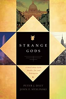 Strange Gods: A Novel About Faith, Murder, Sin and Redemption