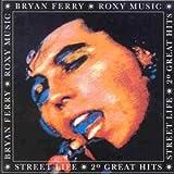 Street Life - 20 Great Hits (& Roxy Music) - Bryan Ferry