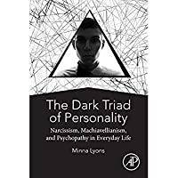 The Dark Triad of Personality: Narcissism Machiavellianism and Psychopathy in Everyday Life【洋書】 [並行輸入品]