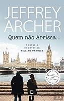Quem Não Arrisca... (Portuguese Edition)