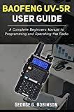 Baofeng UV-5R User Guide: A Complete Beginners...