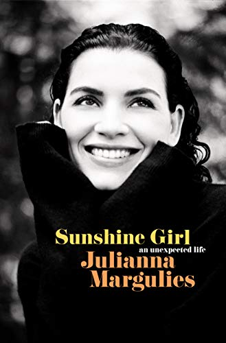 Sunshine Girl: An Unexpected Life by [Julianna Margulies]