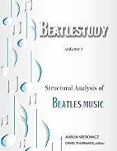 Structural Analysis of Beatles Music (BEATLESTUDY) (Volume 1)