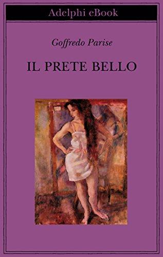 Il prete bello (Biblioteca Adelphi Vol. 556)