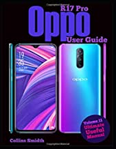 Oppo R17 Pro User Guide: Ultimate Useful Manual; A guide you should buy with your phone