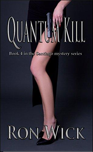 Quantum Kill (Santiago Mystery Book 4) (English Edition)