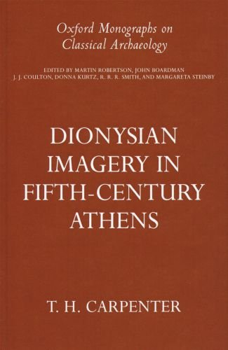 Dionysian Imagery in Fifth Century Athens (Oxford Monographs on Classical Archaeology)