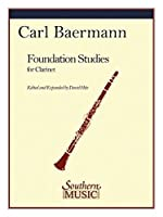 Foundation Studies for Clarinet: From Baermann Book 3, Op. 36: Daily Studies (Tagliche Studien)