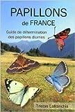 Papillons de France - Guide de détermination des papillons diurnes de Tristan Lafranchis ( 15 février 2014 ) - 15/02/2014