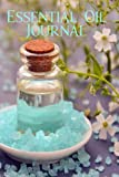 Diario de aceites esenciales: mantén todas tus recetas de aceites esenciales, ingredientes y sus usos en un solo lugar