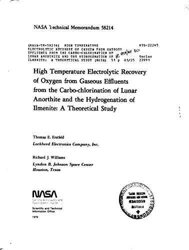 High temperature electrolytic recovery of oxygen from gaseous effluents from the carbo-chlorination of lunar anorthite and the hydrogenation of ilmenite: A theoretical study (English Edition)