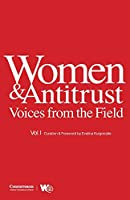 Women & Antitrust: Voices from the Field, Vol. I