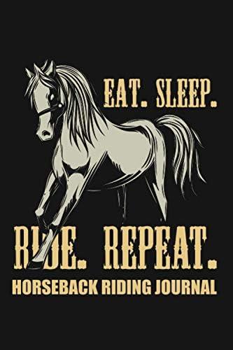 Eat Sleep Ride Repeat Horseback Riding Journal Horse Racing Training Log Book for Men and Women product image