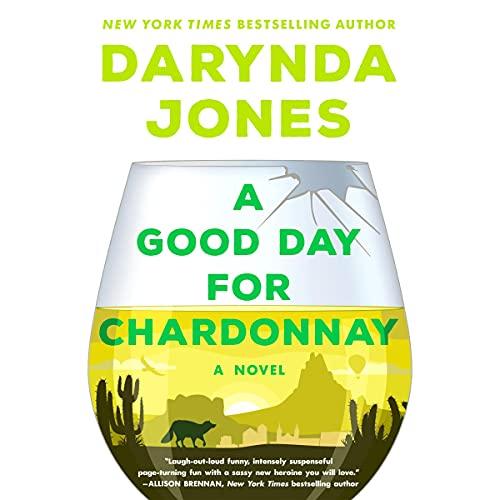 A Good Day for Chardonnay Audiobook By Darynda Jones cover art