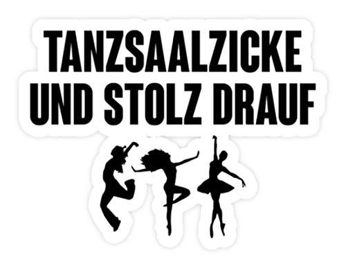 shirt-o-magic Aufkleber Tanzen: Tanzsaalzicke und stolz drauf - Sticker - 10x10cm - Weiß