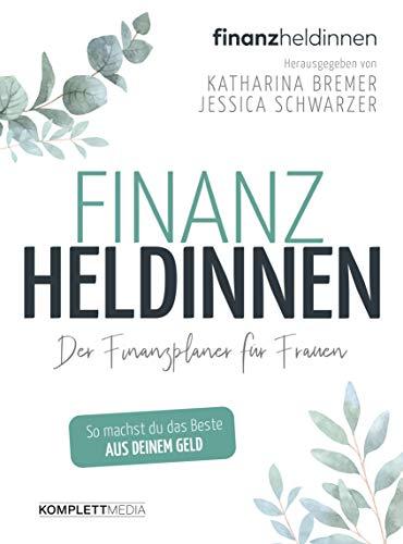 Finanzheldinnen: Der Finanzplaner für Frauen