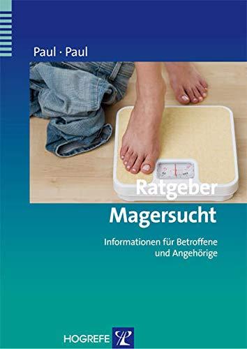Ratgeber Magersucht: Informationen für Betroffene und Angehörige (Ratgeber zur Reihe Fortschritte der Psychotherapie)
