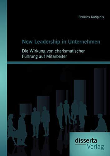 New Leadership in Unternehmen: Die Wirkung von charismatischer Führung auf Mitarbeiter