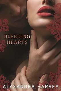 Bleeding Hearts by Alyxandra Harvey (December 20,2011)