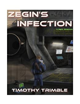 Zegin's Infection (Zegin's Adventures Book 1) by [Timothy Trimble, Sean Hill, Dr. Debra Doyle]