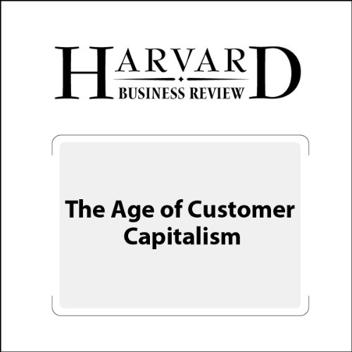 The Age of Customer Capitalism (Harvard Business Review) cover art