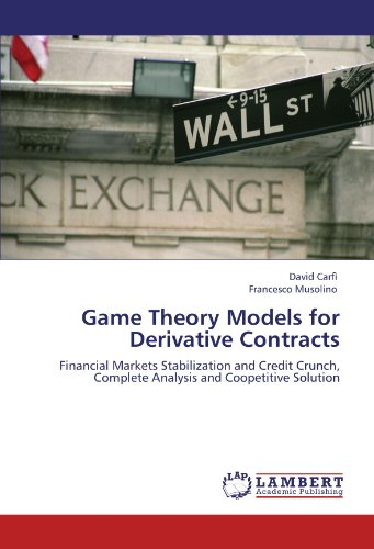 Game Theory Models for Derivative Contracts: Financial Markets Stabilization and Credit Crunch, Complete Analysis and Coopetitive Solution