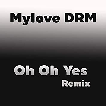 Oh Oh Yes (Remix)