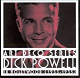 "album cover: Dick Powell ""In Hollywood"" (Art Deco Series)"