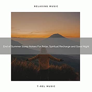 End of Summer Sleep Noises For Relax, Spiritual Recharge and Good Night