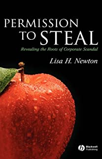 Permission to Steal: Revealing the Roots of Corporate Scandal--An Address to My Fellow Citizens (Blackwell Public Philosophy Series Book 1)