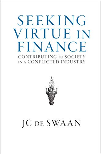Compare Textbook Prices for Seeking Virtue in Finance: Contributing to Society in a Conflicted Industry  ISBN 9781108473132 by de Swaan, JC
