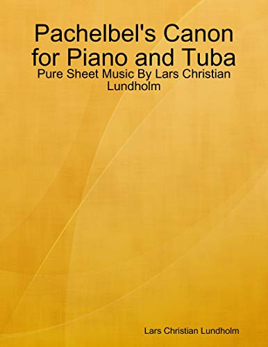 Pachelbel's Canon for Piano and Tuba - Pure Sheet Music By Lars...