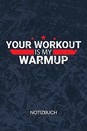Your Workout Is My Warmup: Fitness Liebhaber Notizbuch A5 Kariert - Kraftsportler Heft - Fitness Notizheft 120 Seiten KARO - Fitness Motivation ... Spruch Motiv - Fitnesstrainer Geschenk