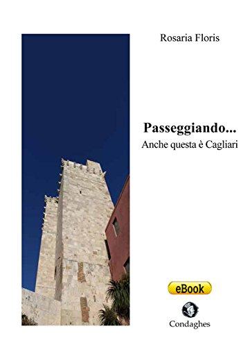 Passeggiando... Anche questa è Cagliari (Pósidos Vol. 32) (Italian Edition)