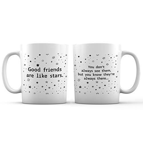 Good Friends Are Like Stars, They Are Always There Ceramic Coffee Mug -11oz.- New Design Novelty Gift Cup for Women, Girlfriend, Long Distance Friendships and Best Friends, Reunion, Christmas, Sisters