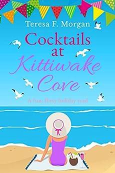 Cocktails at Kittiwake Cove: A fun, flirty holiday read by [Teresa F. Morgan]