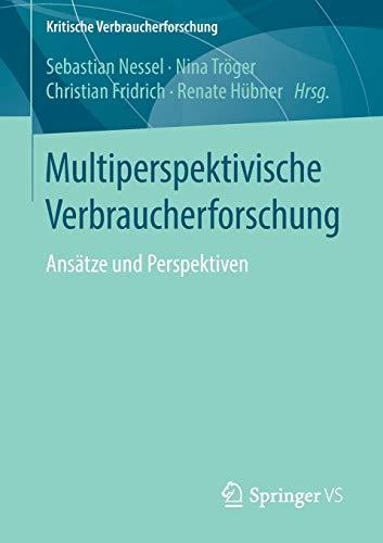 Multiperspektivische Verbraucherforschung: Ansätze und Perspektiven (Kritische Verbraucherforschung)