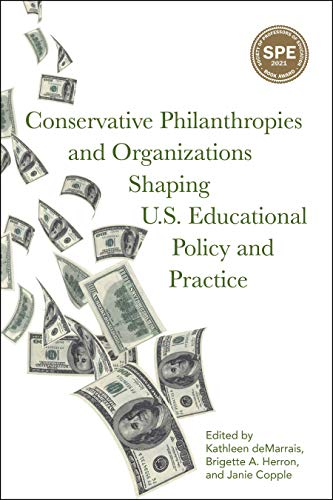 Compare Textbook Prices for Conservative Philanthropies and Organizations Shaping U.S. Educational Policy and Practice  ISBN 9781975503000 by deMarrais, Kathleen,Herron, Brigette A.,Copple, Janie