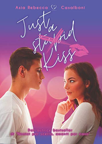 Just a (stupid) kiss: (Collana Brightlove)