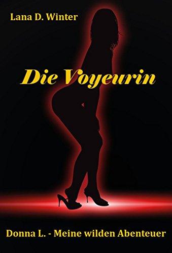 Die Voyeurin (Donna L. - Meine wilden Abenteuer 2)
